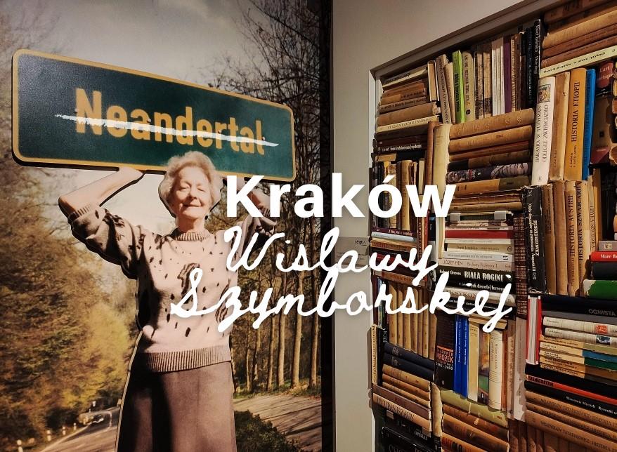 Kraków śladami Wisławy Szymborskiej – spacer literacki (+ mapka!)