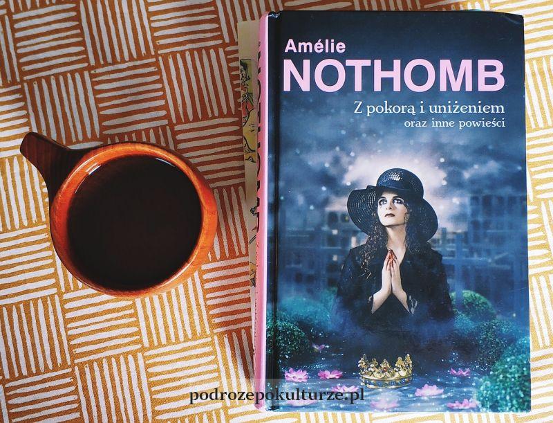 Z pokorą i uniżeniem Amelie Nothomb