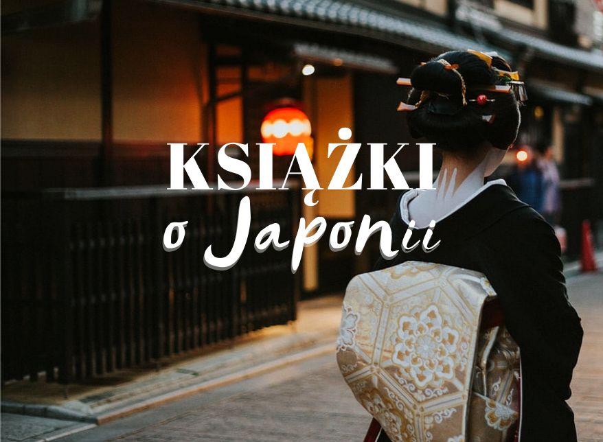 Japonia: lista lektur | Co przeczytać przed podróżą do Japonii?