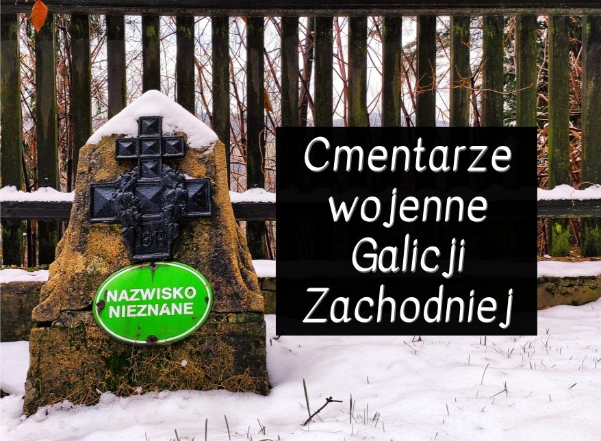 Cmentarze I wojny światowej okręgu Bochnia – trasa po najładniejszych (chyba?)