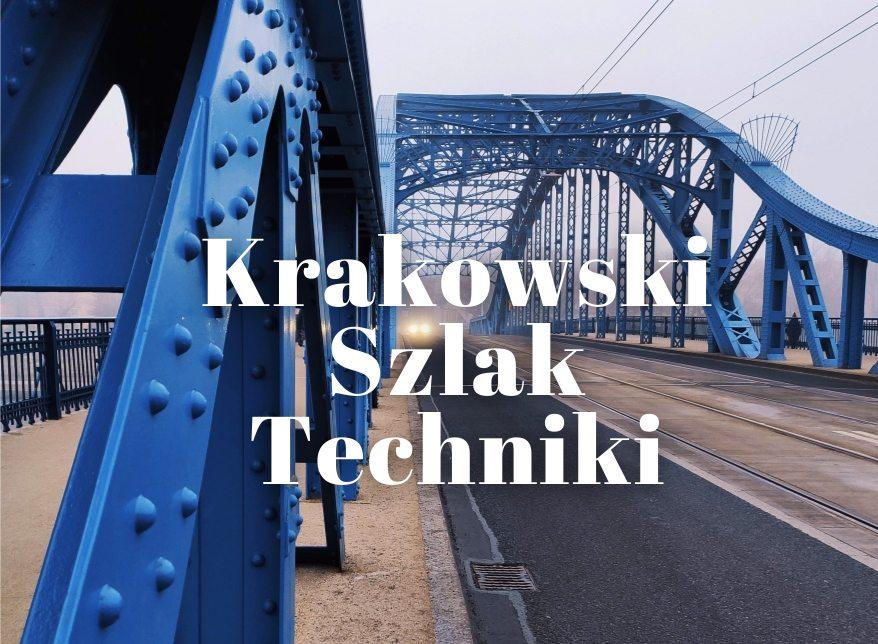 Krakowski Szlak Techniki – poznaj dziedzictwo przemysłowe (centrum) Krakowa