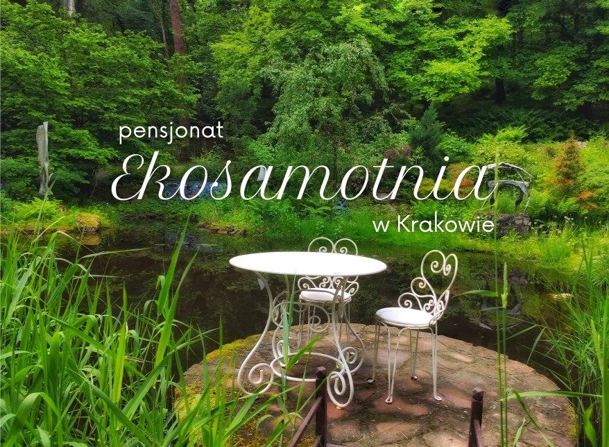 Pensjonat Ekosamotnia w Krakowie – cudne miejsce, by odetchnąć od miasta… w mieście!