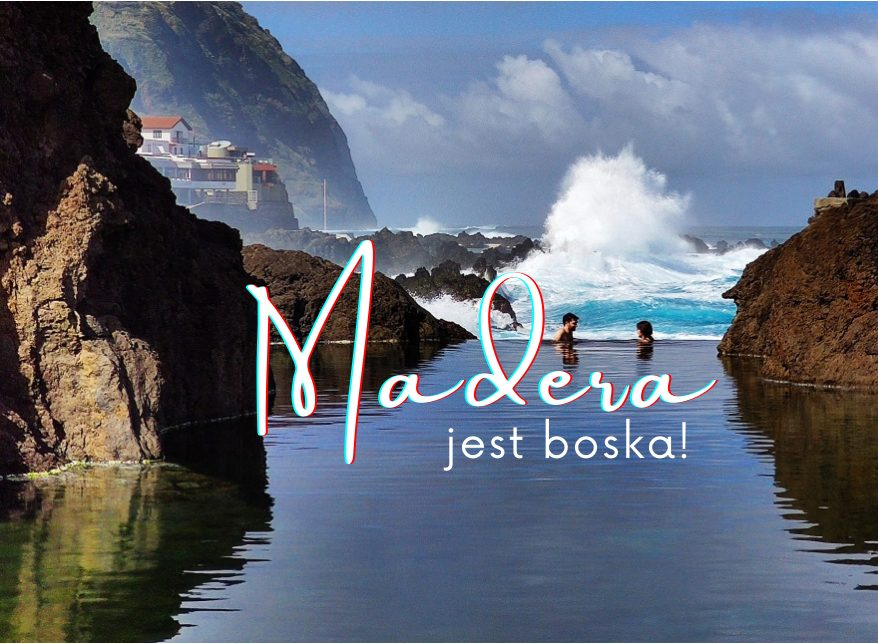 Madera jest boska! – relacja z pierwszej ręki poparta licznymi przykładami